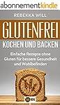 Glutenfrei kochen und backen: Einfach...