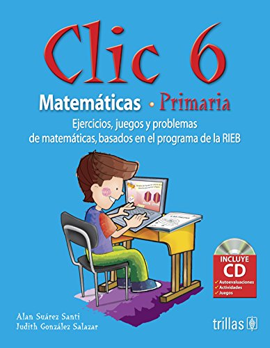 CLIC 6: Ejercicios,juegos Y Problemas De Matematicas, Basados En Programa De La Rieb/Exercises, Games and Math Problems, Based on Rieb Program