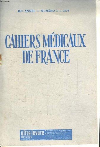 CAHIERS MEDICAUX DE FRANCE 10 EM ANNEE N 1. 1970. SOMMAIRE: LES SUITES DE COUCHES PATHOLOGIQUES PAR LE M LE PR B JAMAIN, TRAITEMENT DE L ACNE, LA MUCOVISCIDOSE..