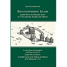 Encountering Islam: Joseph Pitts: An English Slave in 17th-century Algiers and Mecca