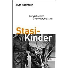 Stasi-Kinder: Aufwachsen im Überwachungsstaat