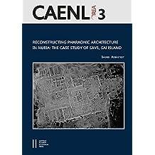 Reconstructing Pharaonic Architecture in Nubia: The Case Study of SAV1, Sai Island (Denkschrift der Gesamtakademie)