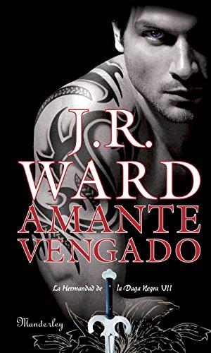Amante Vengado (La Hermandad de la Daga Negra 7) por J. R. Ward
