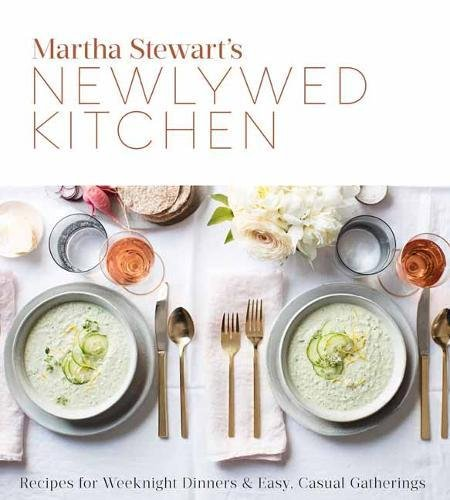 martha-stewarts-newlywed-kitchen-recipes-for-weeknight-dinners-and-easy-casual-gatherings