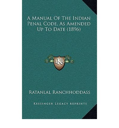 A Manual of the Indian Penal Code, as Amended Up to Date (1896) (Paperback) - Common