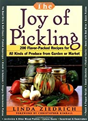 Joy of Pickling: 250 Flavor-Packed Recipes for Vegetables for All Kinds of Produce from Garden or Market