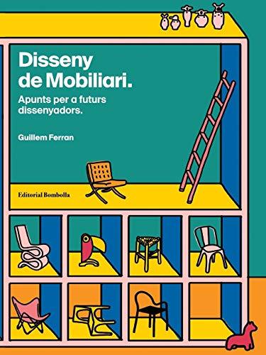 Disseny de Mobiliari: Apunts per a futurs dissenyadors (Diseño Industrial)