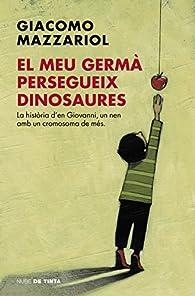 El meu germà persegueix dinosaures par Giacomo Mazzariol