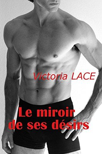 Le miroir de ses désirs par Victoria Lace