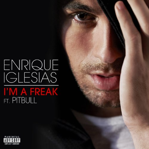 I'm A Freak [feat. Pitbull] [Explicit]