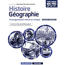 Histoire Géographie Enseignement moral et civique 2de, 1re, Tle Bac Pro : Livre du professeur