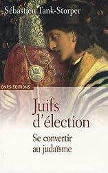 Juifs d'élection : Se convertir au judaïsme