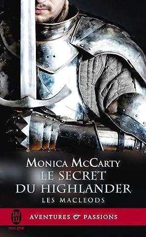 Le Highlander - Les MacLeods, Tome 2 : Le secret