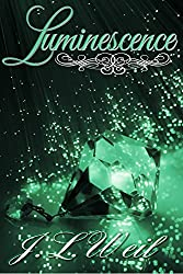 Luminescence (Luminescence Trilogy Book 1)