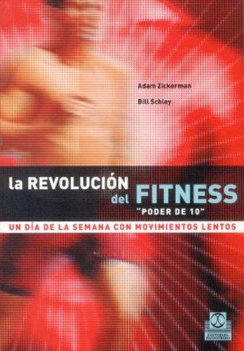 REVOLUCIÓN DEL FITNESS, LA. Un día a la semana con movimientos lentos (Deportes) por Adam Zickerman