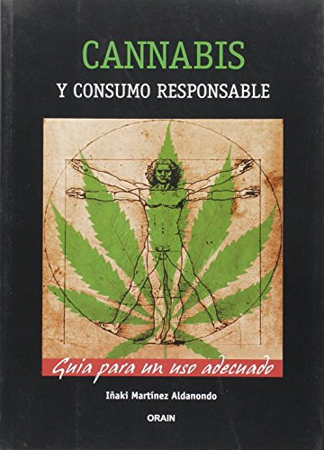 Cannabis Y Consumo Responsable - Guia Para Un Uso Adecuado por Iñaki Martinez Aldanondo