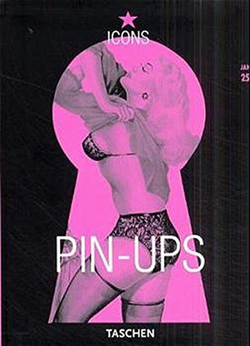 Pin-Ups : The Best Of American Girlie Magazines
