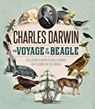 Voyage of the Beagle: The Illustrated Edition of Charles Darwin's Travel Memoir and Field Journal