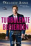 Turbulente Begierden (Passion Pilots 3) von Melody Anne