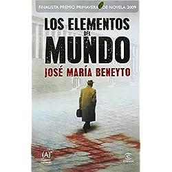 Los elementos del mundo (ESPASA NARRATIVA) Finalista Premio Primavera 2009