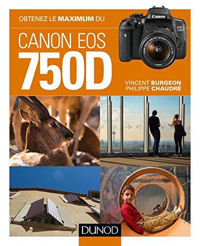 Obtenez le maximum du Canon EOS 750D par Vincent Burgeon