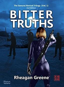 Bitter Truths: The Samurai Revival Trilogy (Vol. 1 - 2nd Edition) (English Edition) di [Greene, Rheagan]