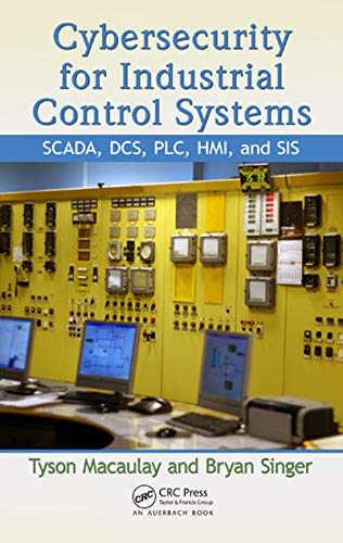 Descargar Ebooks Torrent Cybersecurity for Industrial Control Systems: SCADA, DCS, PLC, HMI, and SIS Leer Formato Epub