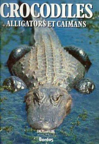 Crocodiles alligators et caimans