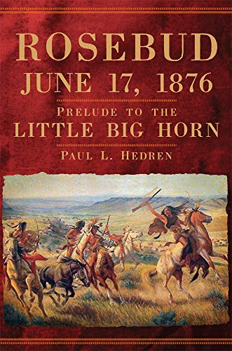 Rosebud, June 17, 1876: Prelude to the Little Big Horn Native Indian Girl