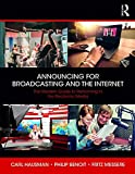 Announcing for Broadcasting and the Internet: The Modern Guide to Perfomance, Technology and Ethics