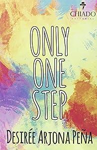 Only One Step par  Desiree Arjona Peña