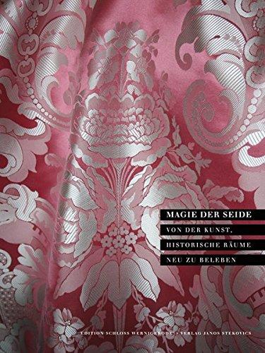 Magie der Seide: Von der Kunst, historische Räume -
