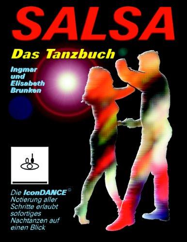 Salsa - Das Tanzbuch: Schritte, Folgen und Szenetipps für Anfänger und Fortgeschrittene