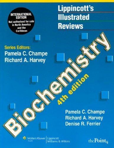 Lippincott's Illustrated Reviews:Biochemistry, International Student Edition (Lippincott's Illustrated Reviews Series) by Pamela C Champe (2009-07-01)