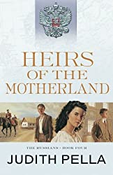 Heirs of the Motherland (The Russians) by Judith Pella (2016-06-21)