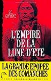 L'Empire de la Lune d'été - Quanah Parker et l'épopée des Comanches, la tribu la plus puissante de l'histoire américaine