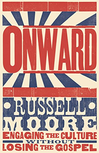 Onward: Engaging the Culture Without Losing the Gospel -