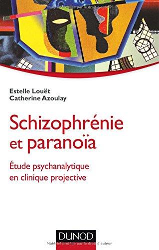 Schizophrnie et paranoa - Etude psychanalytique en clinique projective