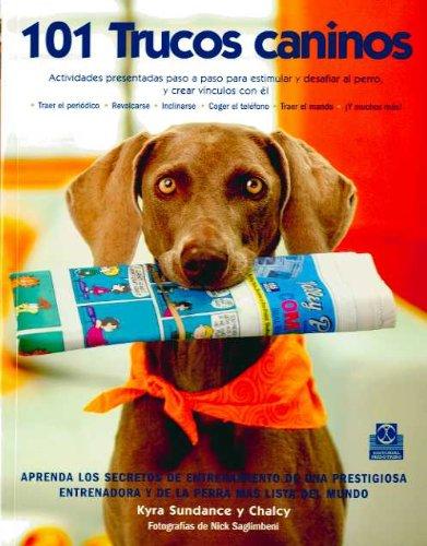 CIENTO 1 TRUCOS CANINOS (color) (Animales de Compañía) por Kyra Sundance