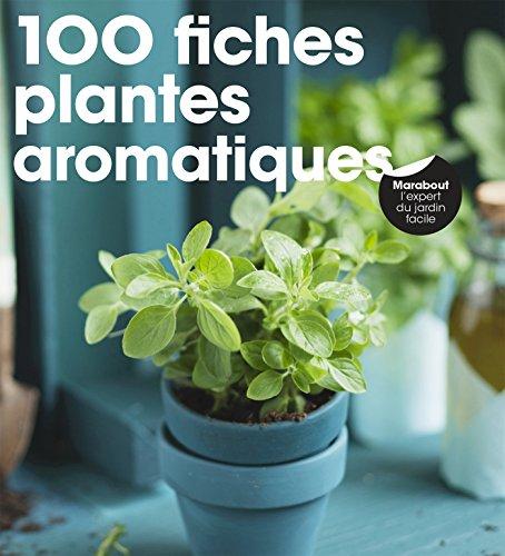100 fiches plantes aromatiques