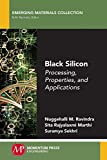 Black Silicon: Processing, Properties, and Applications