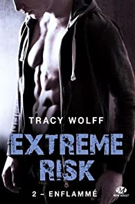Extreme Risk, tome 2 : Enflammé par Tracy Wolff