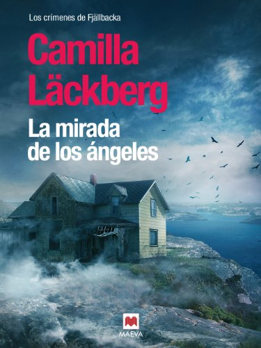 La mirada de los ángeles (Los crímenes de Fjällbacka nº 8) por Camilla Läckberg