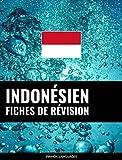 Fiches de révision en indonésien: 800 fiches de révision essentielles indonésien-français et français-indonésien (Frisian Edition)