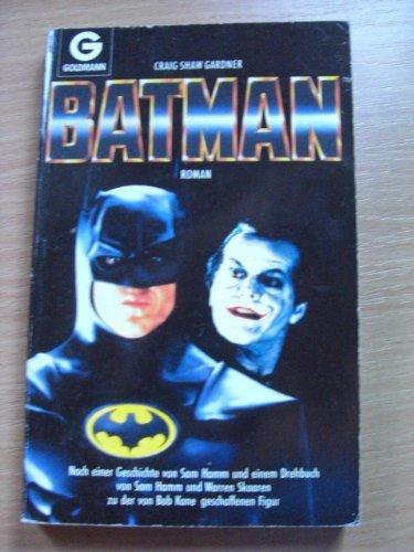 Batman. Roman. Nach e. Geschichte von Sam Hamm u. e. Drehbuch von Sam Hamm u. Warren Skaarer zu d. von Bob Cane geschaffenen Figur .; Goldmann 9651 ; 3442096510