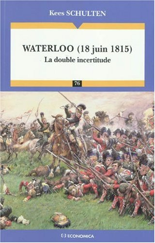 Waterloo (18 juin 1815) : La double incertitude