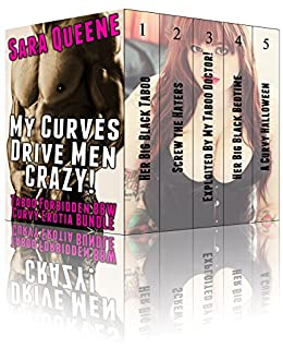 My Curves Drive Men Crazy: Taboo Forbidden Curvy BBW Erotica BUNDLE (English Edition) par [Queene, Sara]