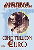 Eine Trillion Euro (Science Fiction. Bastei Lübbe Taschenbücher)