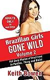 Brazilian Girls Gone Wild Volume 2: Hot Sexy Photos of Brazilians In Panties, Thong and Bikini