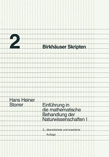 Einführung in die mathematische Behandlung der Naturwissenschaften, Bd.1 (Birkhäuser Skripten, Band 2)